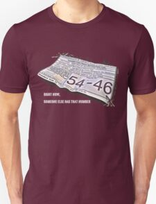 Right Now, Someone Else Has That Number Unisex T-Shirt