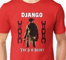 DJANGO THE D IS SILENT Unisex T-Shirt