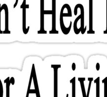 My Wife Doesn't Heal Lions For A Living She Does It For Fun Sticker