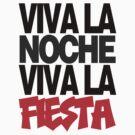 Viva La Noche ! Viva La Fiesta ! by devilshalollc