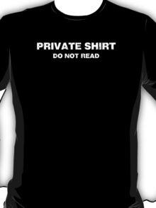 Private Shirt - Do Not Read T-Shirt