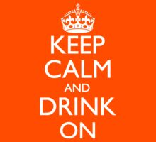 Keep Calm and Drink On Logo Back Print by pinballmap13