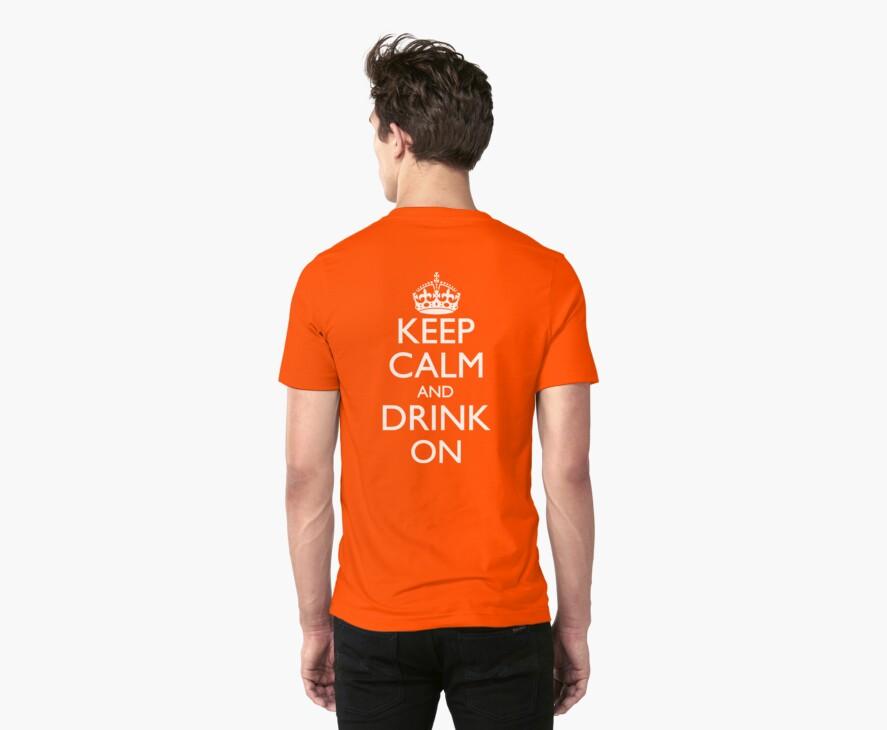Keep Calm and Drink On Logo Back Print by pinballmap13