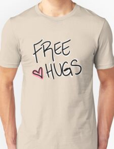 Hugs are great.  Unisex T-Shirt