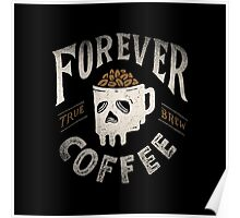Forever Coffee Poster