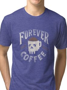 Forever Coffee Tri-blend T-Shirt