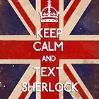 Keep Calm. Text Sherlock. by TheWaywardSon