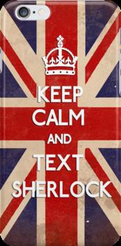 Keep Calm. Text Sherlock. by TheWaywardSon
