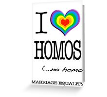 I Heart Homos Greeting Card
