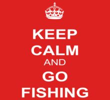 Keep Calm And Go Fishing by best-designs