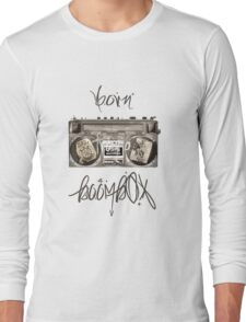 Born from A Boombox Long Sleeve T-Shirt
