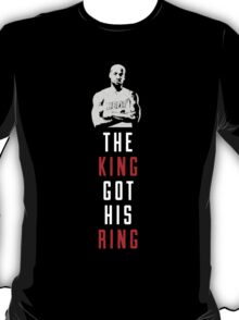 The King Got His Ring T-Shirt