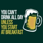 You cant drink all day... by KRDesign