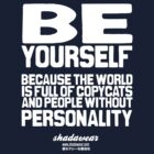 Be yourself by kaysha