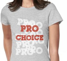 Pro Choice (Abortion rights) Womens Fitted T-Shirt