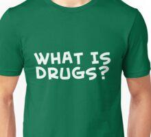 What is drugs? - teeshirt Unisex T-Shirt