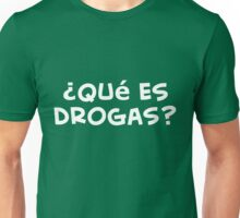¿Qué es drogas? camiseta Unisex T-Shirt