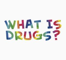 What is drugs? Color teeshirt by kalitarios