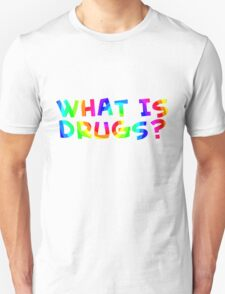 What is drugs? Color teeshirt T-Shirt