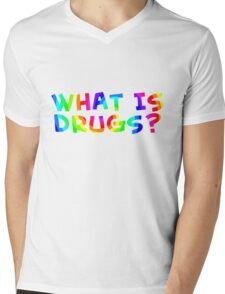 What is drugs? Color teeshirt Mens V-Neck T-Shirt