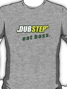 Dubstep Eat Bass T-Shirt