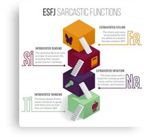ESFJ Sarcastic Functions Canvas Print