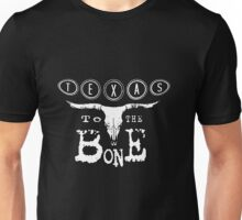 Texas To The Bone Unisex T-Shirt