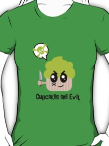 Cupcakes are evil - A muderous cupcake by lucy Dynamite T-Shirt