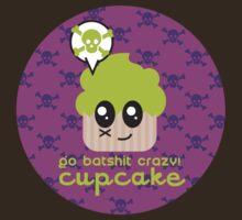 Go batshit crazy, cupcake, funny shirt by lucy Dynamite of Black Sheep Sk8 by LucyDynamite