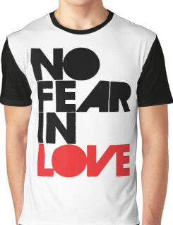 No Fear In Love Graphic T-Shirt