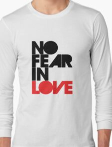 No Fear In Love Long Sleeve T-Shirt