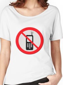 No mobile telephones.  Women's Relaxed Fit T-Shirt