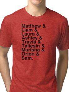 The Cast of Critical Role - Helvetica List Tri-blend T-Shirt