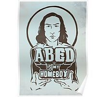 Abed Is My Homeboy Poster