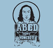 Abed Is My Homeboy Unisex T-Shirt