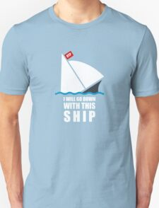 I Will Go Down With This Ship T-Shirt