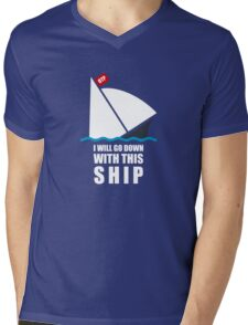 I Will Go Down With This Ship Mens V-Neck T-Shirt