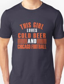 This Girl Loves Cold Beer And Chicago Football T-Shirt