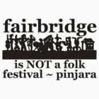 Fairbridge is NOT a folk festival! by ligortees