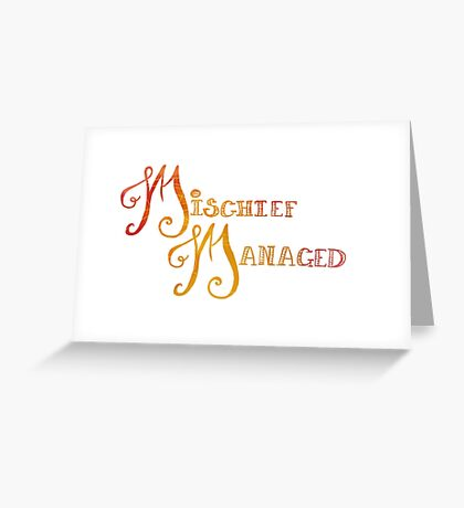 Mischief Managed Greeting Card
