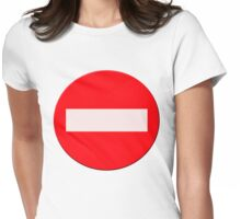 Sign no entry Womens Fitted T-Shirt