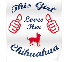 this girl loves her chihuahua Poster