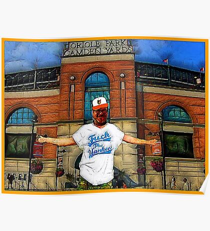 YANKEE HATERS ONLY -BALTIMORE ORIOLES  Poster
