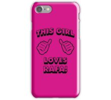 Girls love Rafa Nadal iPhone Case/Skin