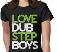 Love Dubstep Boys (neon green) Womens Fitted T-Shirt