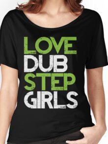 Love Dubstep Girls (neon green) Women's Relaxed Fit T-Shirt