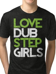 Love Dubstep Girls (neon green) Tri-blend T-Shirt