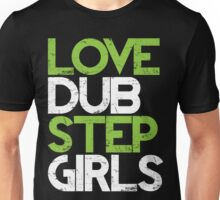 Love Dubstep Girls (neon green) Unisex T-Shirt