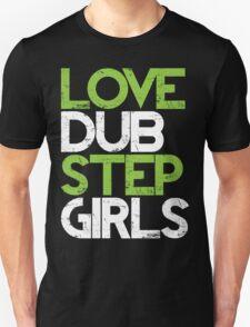Love Dubstep Girls (neon green) T-Shirt