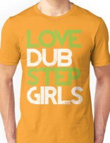 Love Dubstep Girls (neon green) Unisex T-Shirt